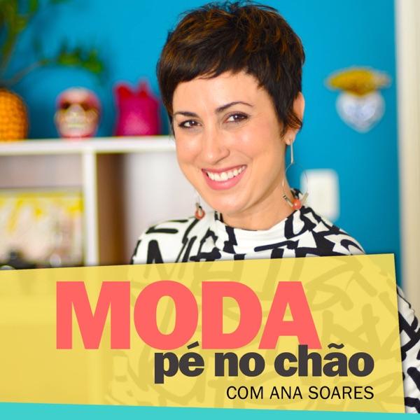 5c884f3b2 Moda pé no chão – com Ana Soares | Listen Free on Castbox.