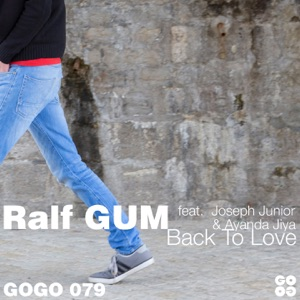 Ralf GUM - Back to Love feat. Joseph Junior & Ayanda Jiya [Ralf GUM Main Mix]