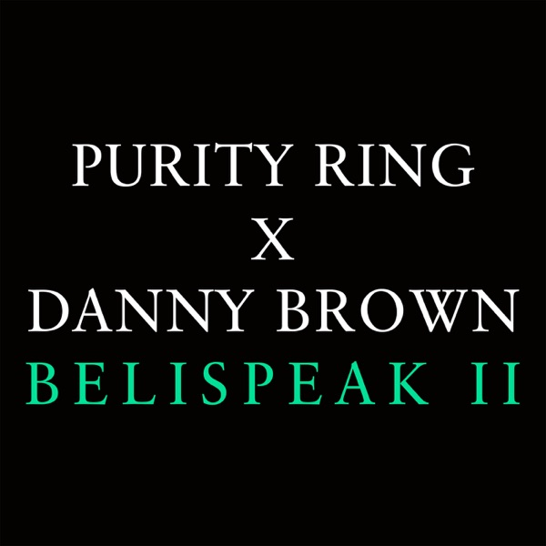 Belispeak II (feat. Danny Brown) - Single