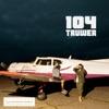 104 & Truwer - ???