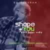 Shape of You (feat. Probenny Beatz) [Afrobeats Refix] - Single, Ed Sheeran