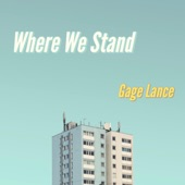 Gage Lance - Where We Stand