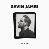 Always - Gavin James