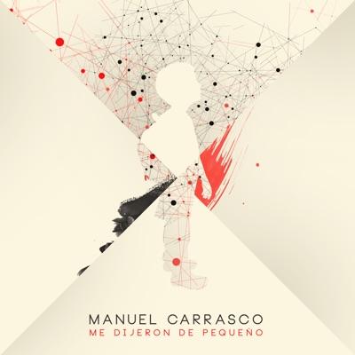 Me Dijeron De Pequeño - Single - Manuel Carrasco