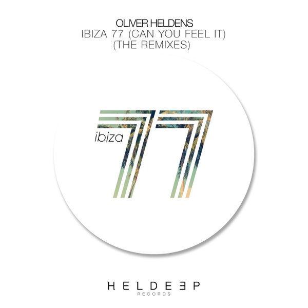 Ibiza 77 (Can You Feel It) [The Remixes] - EP by Oliver Heldens on Apple  Music