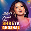 Melody Queen Shreya Ghoshal songs