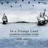 Stile Antico - In a Strange Land  artwork