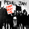 Pearl Jam - Can't Deny Me artwork