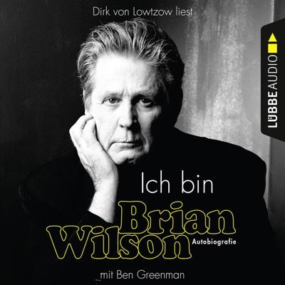 Ich bin Brian Wilson (Ungekürzt) - Brian Wilson