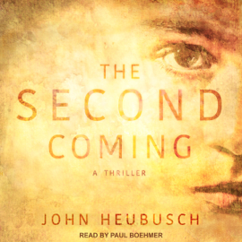 The Second Coming: A Thriller (Unabridged) audiobook