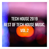 Tech House 2019 Best of Tech House Music, Vol. 2 (Compiled & Mixed by Gerti Prenjasi)