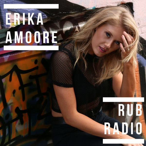 Rub Radio with Erika Amoore