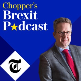 Chopper S Brexit Podcast