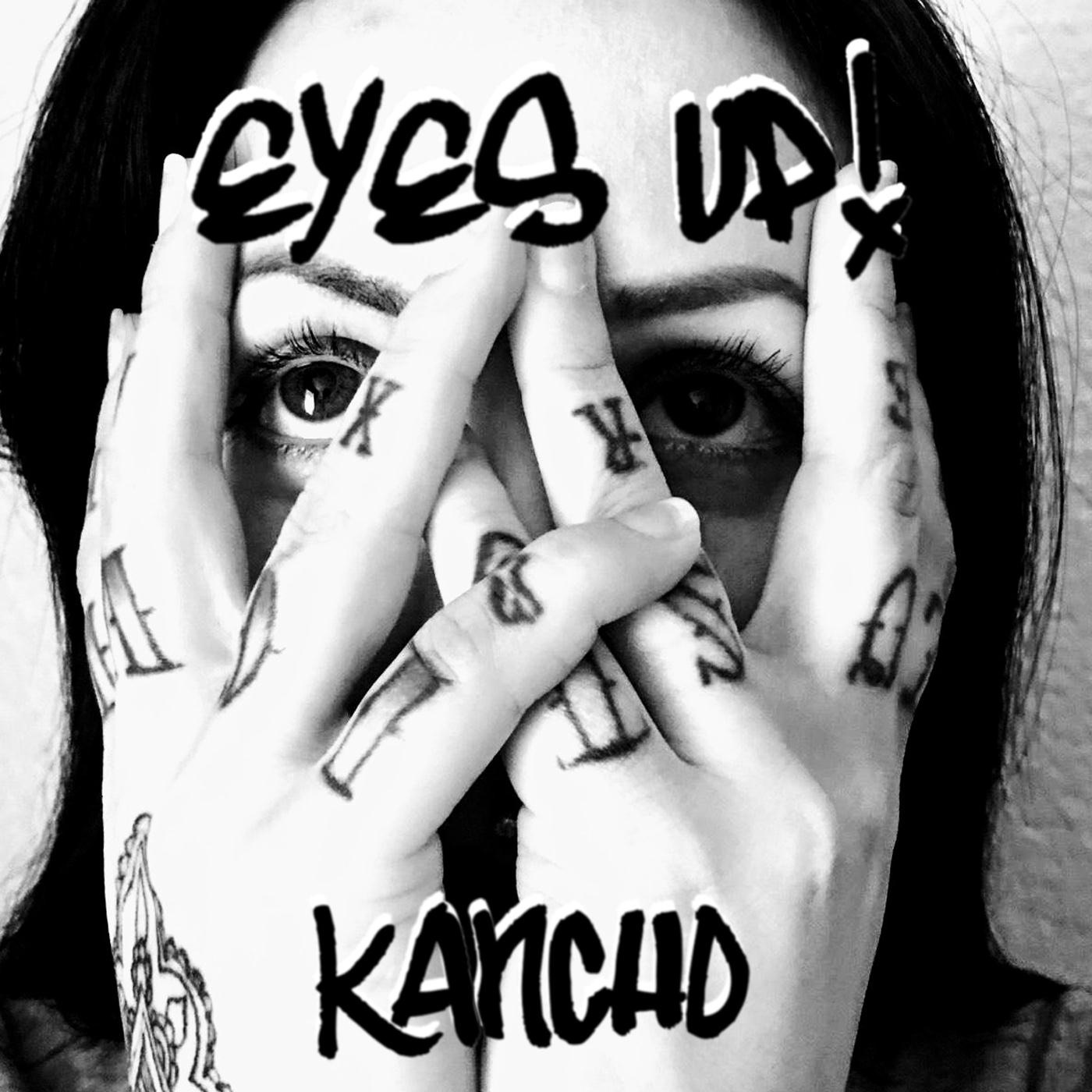 Eyes Up - Kancho (2018)