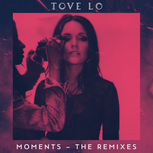 Moments (The Remixes) - Single