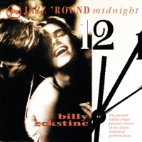 Jazz 'round Midnight: Billy Eckstine