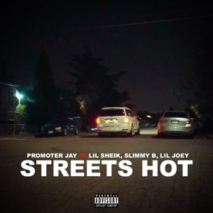 Streets Hot (feat. Slimmy B, Lil shiek & Lil joey) - Single Mp3 Download
