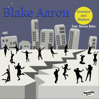 Groovers and Shakers (feat. Darren Rahn) - Blake Aaron song