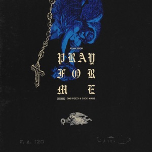 Pray For Me (feat. OMB Peezy & Gucci Mane) - Single Mp3 Download