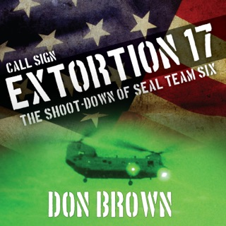 Call Sign Extortion 17: The Shoot-down of Seal Team Six on