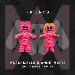 View album Marshmello & Anne-Marie - FRIENDS (Borgeous Remix) - Single