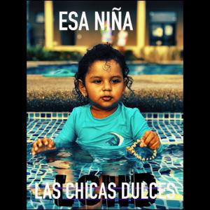 Las Chicas Dulces - Esa Niña