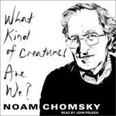 What Kind of Creatures Are We? (Unabridged)