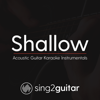 Shallow (Originally Performed by Lady Gaga & Bradley Cooper) [Acoustic Guitar Karaoke] - Sing2Guitar
