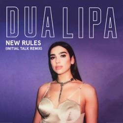 View album Dua Lipa - New Rules (Initial Talk Remix) - Single