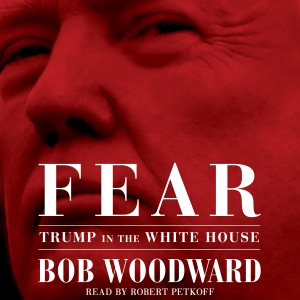 Fear: Trump in the White House (Unabridged) - Bob Woodward audiobook, mp3