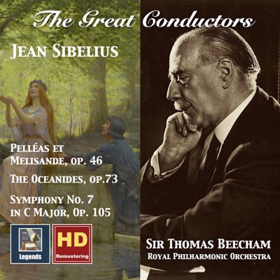 The Great Conductors: Thomas Beecham Conducts Sibelius (Remastered 2017) - Royal Philharmonic Orchestra