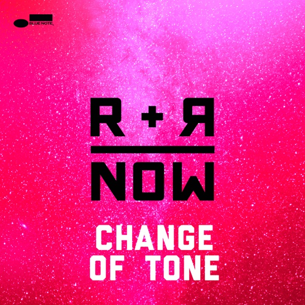 R R=Now - Change Of Tone