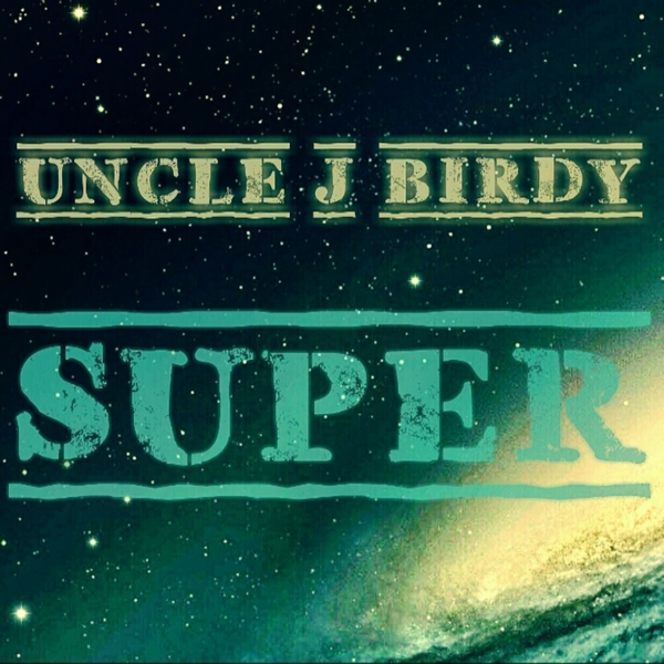 ‎Super by Uncle J Birdy