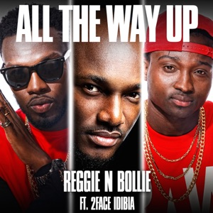All the Way Up (feat. 2Face Idibia) - Single Mp3 Download