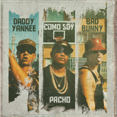 Como Soy-Pacho El Antifeka, Daddy Yankee & Bad Bunny