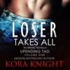 Loser Takes All: Up-Ending Tad: A Journey of Erotic Discovery, Book 1 (Unabridged)