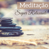 Meditação Super Relaxante - Purificação Espiritual, Bem Estar e Regeneração - Musica Relaxante & Ansiedade Tratamento
