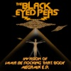 Invasion of Imma Be Rocking That Body (Megamix) - EP, The Black Eyed Peas