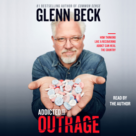 Addicted to Outrage (Unabridged) audiobook