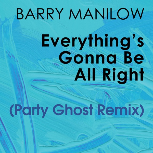 Everything's Gonna Be All Right (Party Ghost Remix) - Single