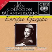 La Gran Colécción del 60 Aniversarío CBS: Enrique Guzman