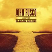 John Fusco and the X-Road Riders - John Fusco - John Fusco