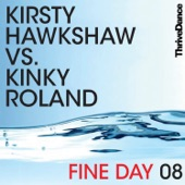 Kirsty Hawkshaw;Kinky Roland - Fine Day 08 (Future Freakz Radio Edit)