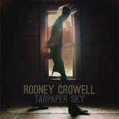 Rodney Crowell - Grandma Loved That Old Man