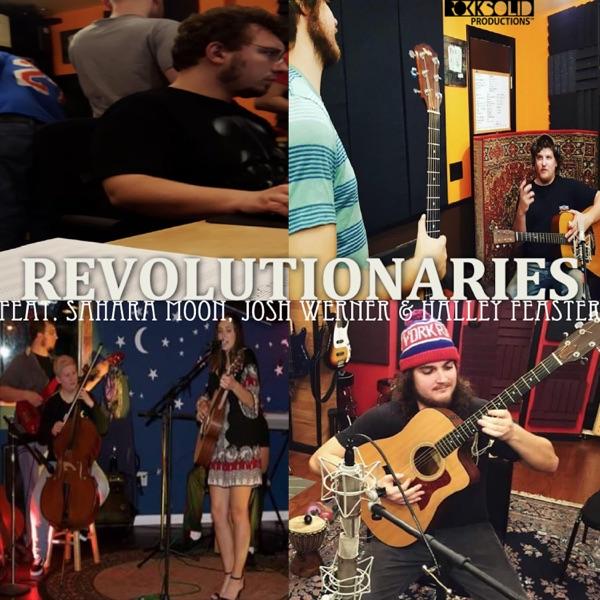 Revolutionaries (feat. Sahara Moon, Josh Werner & Halley Feaster) - Single
