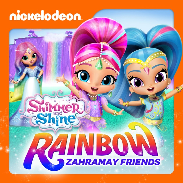 Shimmer And Shine, Rainbow Zahramay Friends On ITunes
