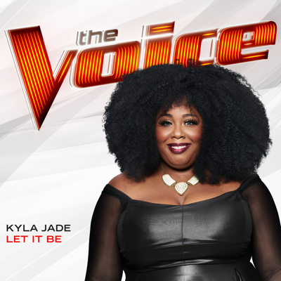 Let It Be (The Voice Performance) - Kyla Jade song