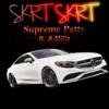 Supreme Patty - Skrt Skrt  feat. A.Millz