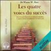 Dr. Wayne W. Dyer - Les quatre voies du succès - Ayez du succès dans la vie en utilisant la discipline, la sagesse, l'amour inconditionnel et le lâcher prise artwork