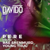 Pere (feat. Rae Sremmurd & Young Thug) - Single